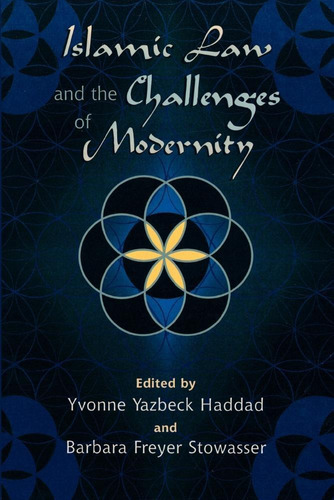 Islamic Law And The Challenges Of Modernity Original