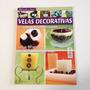 Revista Aprenda A Fazer Velas Decorativas E Sabonetes Bc187