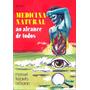 Livro Medicina Natural Ao Alcance De Todos Relíquia