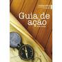 Livro Guia De Ação (denilson Braga)