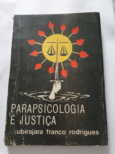 071- Parapsicologia E Justiça - Ubirajara Franco Rodrigues Original