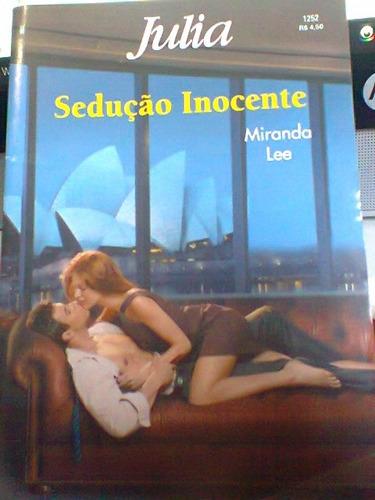 Sedução Inocente - Miranda Lee- Julia Nº 1252. Original