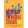 Métricas Em Mídias Sociais: Como Medir E Jim Sterne