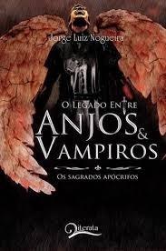 Livro O Legado Entre Anjos E Vampiro Nogueira, Jorge Lu Original