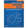 Livro: Desenvolvendo Para iPhone E iPad Ricardo R. Lecheta