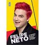 Felipe Neto A Trajetória De Um Dos Maiores Youtubers Do B