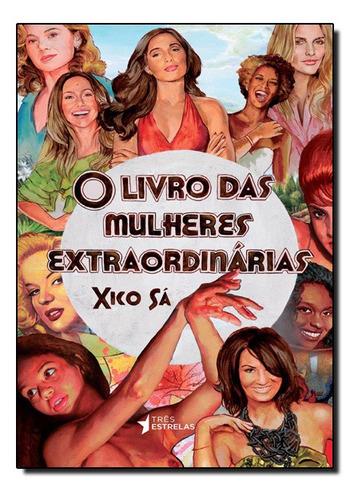 Livro Das Mulheres Extraordinarias, O  - Tres Estrelas Original