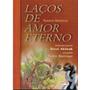 Livro Laços De Amor Eterno Dizzi Akibah 367 Paginas