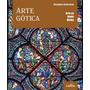 Livro Arte Gotica Arte Na Idade Media
