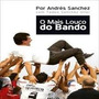 O Mais Louco Do Bando Andrés Sanchez T