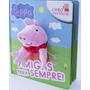 Livro Com Fantoche Peppa Pig Amigas Para Sempre Lacrado!