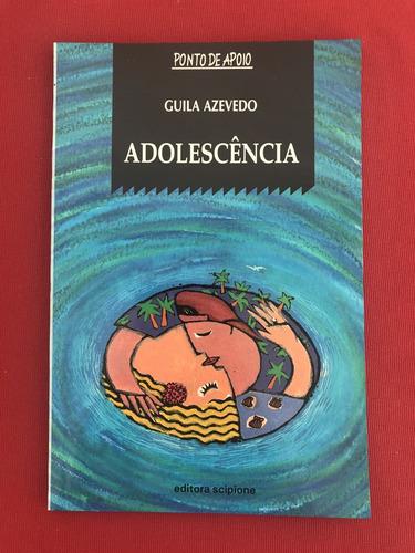 Livro - Adolescência - Guila Azevedo - Ed. Scipione Original