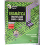 Livro Gramática Uma Reflexão Sobre A Língua Vol Único