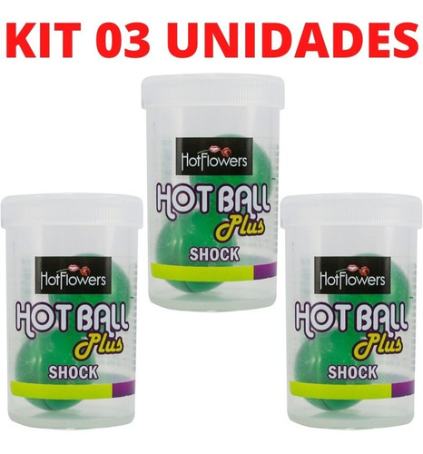 Kit 03 Hotball Plus Bolinha Shock Hotflowers - Sexshop 9114 Original