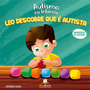 Livro Autismo Na Infância Leo Descobre Que É Autista
