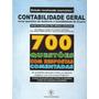 700 Questões Comentadas De Contabilidade Geral, Custos E Aud