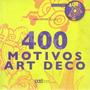 Livro 400 Motivos Art Deco Graham Mccallum
