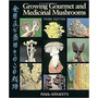 Growing Gourmet And Medicinal Mushrooms Third Edition