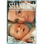 Livro: Shantala Massagem, Saúde E Carinho Para Seu Bebê