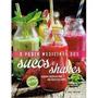 Livro Poder Medicinal Dos Sucos E Shakes