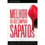 Livro: Melhor Do Que Comprar Sapatos Cristiane Cardoso