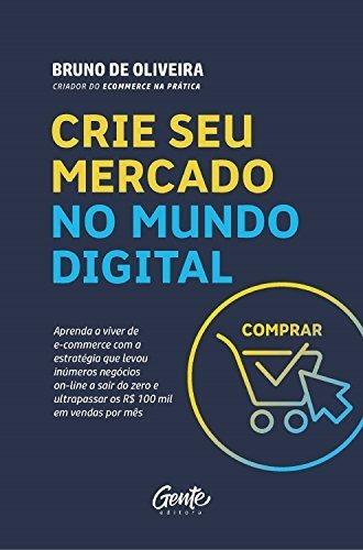 Livro Crie Seu Mercado No Mundo Digital Original