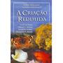 A Criação Redimida Raymond H. Brand