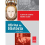 Oficina De Historia Volume Unico Nova Ediçao Ensino Médi