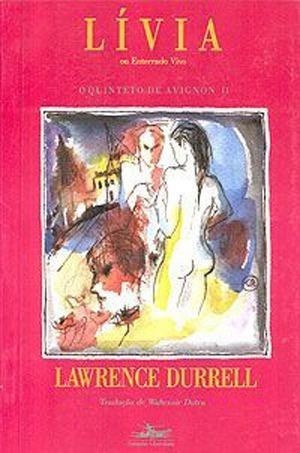 Livro - Lívia - Ou Enterrado Vivo - Lawrence Durrell Original