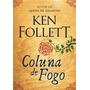 Coluna De Fogo Ken Follett