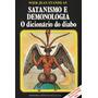 Livro: Satanismo E Demologia O Dicionário Do Diabo Wier Je