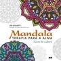 Mandala Terapia Para A Alma Livro De Colorir