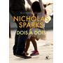 Dois A Dois Livro Nicholas Sparks Frete 9