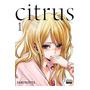 Citrus Vol. 1