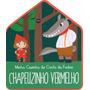 Livros Infantis Chapeuzinho Vermelho: Minha Casinha Conto