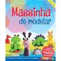 Livro Massinha De Modelar Inclui 5 Massinhas