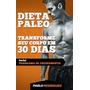 Dieta Paleolítica Transforme Seu Corpo Em 30 Dias