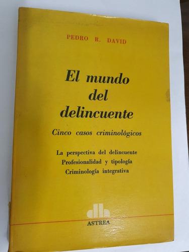 161- El Mundo Del Delincuente -pedro R. - 1976  Original