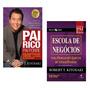 Kit Livros Pai Rico Pai Pobre Escola De Negócios !