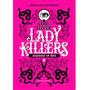 Livro Lady Killers Assassinas Em Série Editora Darkside