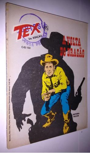 Tex N° 85 A Volta Do Dragão   2° Edição Raro Original