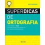 Superdicas De Ortografia 2ª Ed. 2018
