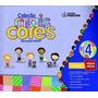 Coleção Mais Cores Grupo 4 Educação Infantil Livro