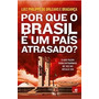 Por Que O Brasil É Um País Atrasado? Luiz Philippe De Orle