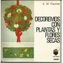 Decoremos Con Plantas Y Flores Secas
