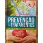 Prevenção E Tratamentos Pela Medicina Natural