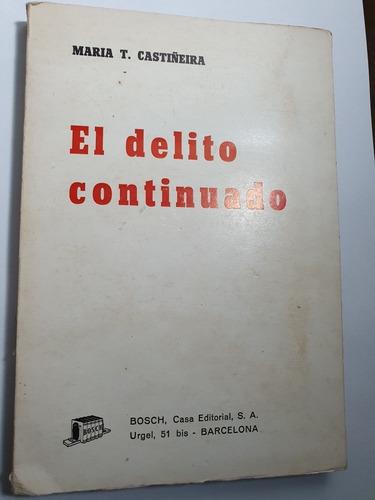 160- El Delito Continuado - Maria T. Castiñeira - Direito Original