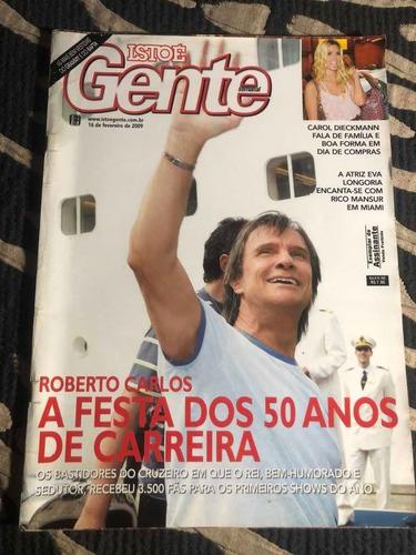 Istoé Gente Roberto Carlos Carolina Alanis Juliana Tom Crusi Original