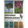 Coleção Árvores Brasileiras Volumes 1, 2 E 3