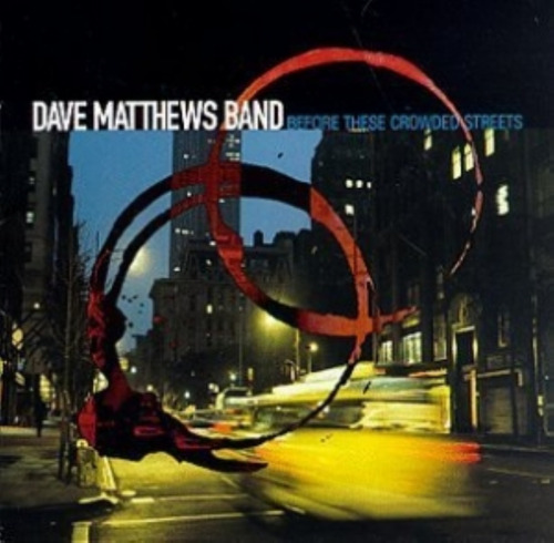 Cd Dave Mathews Band - Before These  Crowded Streets - Imp. Original